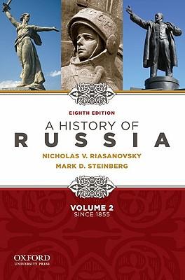 A History of Russia By Riasanovsky, Nicholas Valentine/ Steinberg, Mark D.