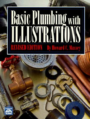 Basic Plumbing With Illustrations By Massey, Howard C.