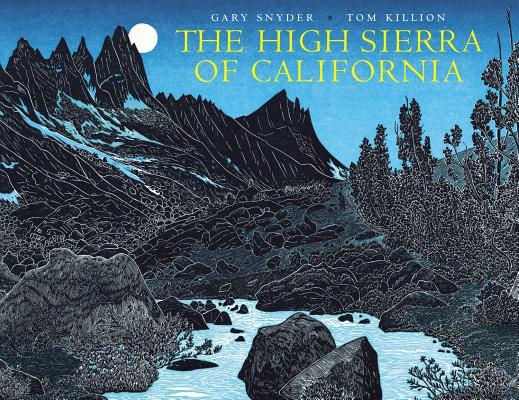 The High Sierra of California By Snyder, Gary/ Killion, Tom (ILT)
